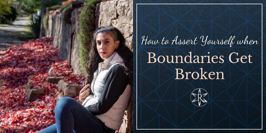 How to assert yourself when boundries get broken