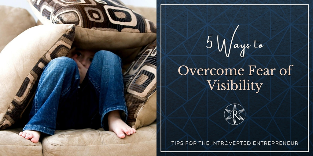 overcome fear of visibility