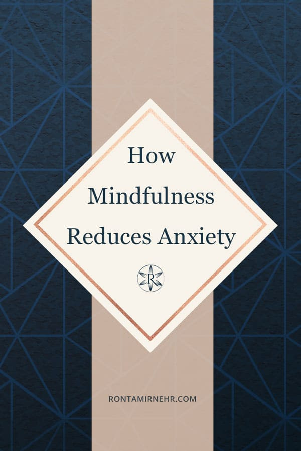 How-mindfulness-reduces-anxiety
